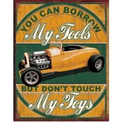 Borrow My Tools Metal Tin Sign