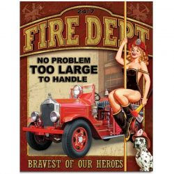 Fire Dept - No Problem Metal Tin Sign