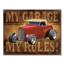 Hot Rod My Garage My Rules Metal Tin Sign
