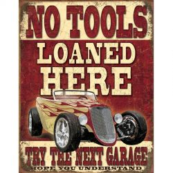 No Tools Loaned Metal Tin Sign