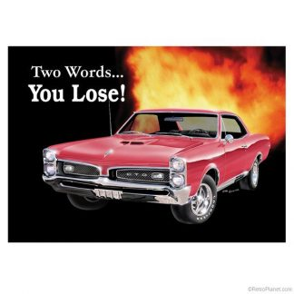 Pontiac GTO You Lose Metal Tin Sign