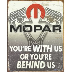 Mopar Pistons Behind Us Metal Tin Sign