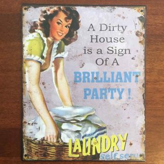 Dirty House Laundry Metal Tin Sign