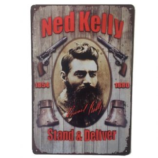 Ned Kelly Stand & Deliver Tin Sign