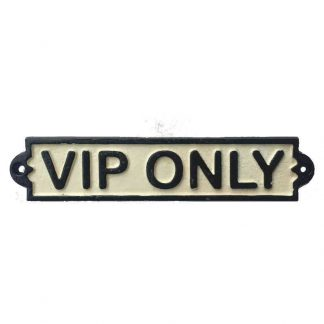 VIP Only Cast Iron Sign
