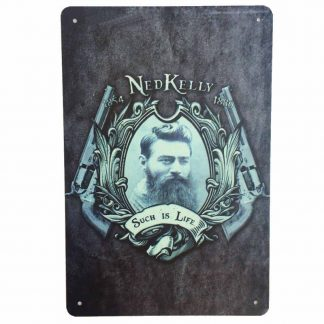 Ned Kelly Such is Life Sign